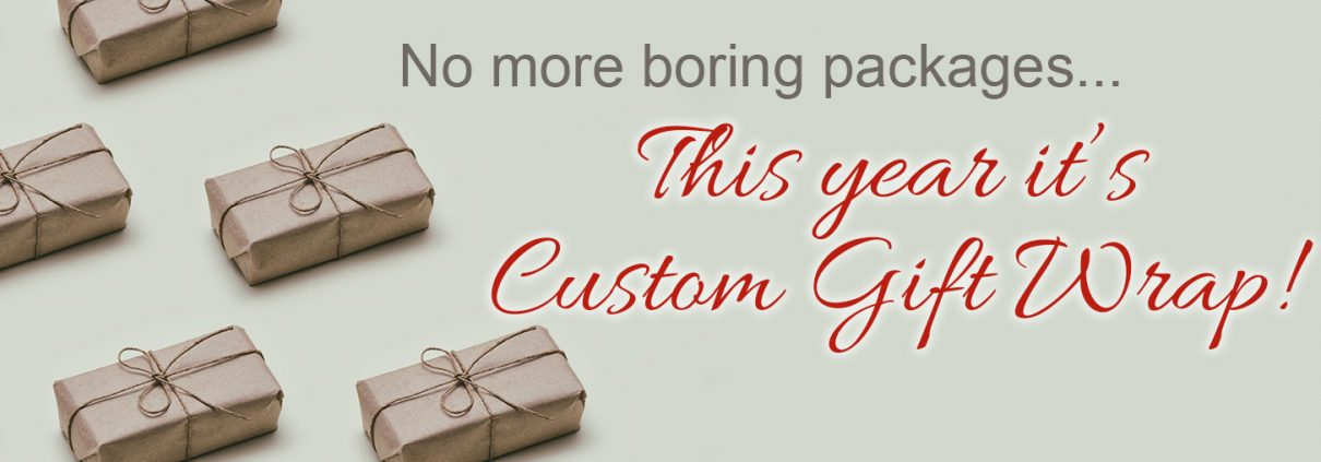 A line of brown paper packages with the text No More Boring Packages This Year It's Custom Gift Wrap